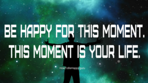 6 Tips For Living In The Present Moment And Staying Happy