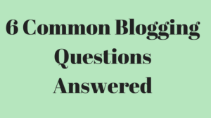Common Blogging Questions Answered