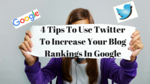 Tips To Use Twitter To Increase Your Blog Rankings In Google